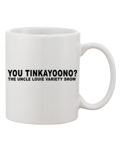 Youtinkayoono? 11-oz. Ceramic Mug